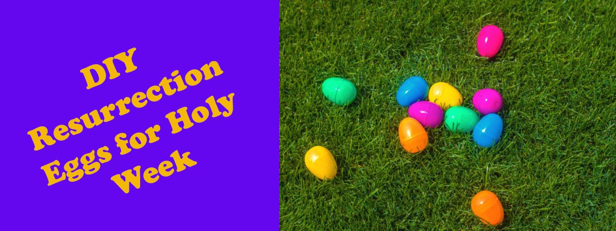 DIY Resurrection Eggs for Holy Week